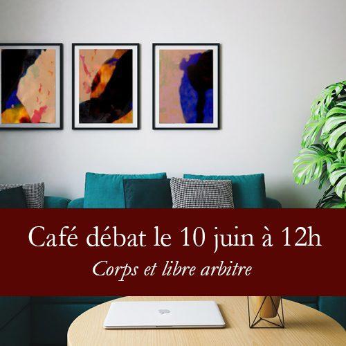 cafe debat corps et libre arbitre